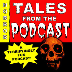 Tales from the Podcast